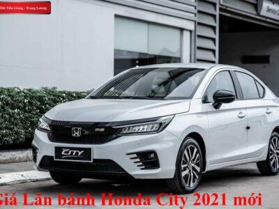 Giá Lăn Bánh Honda City 2021 - Honda Ôtô Tiền Giang